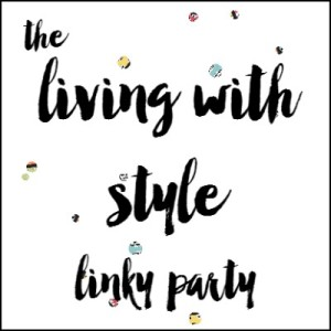 The Living With Style Linky Party #3