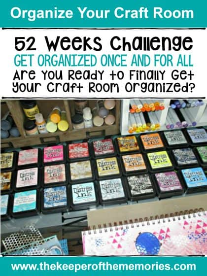 52 Weeks Challenge. Get Organized Once and For All. Are You Ready to Finally Get Your Craft Room Organized?