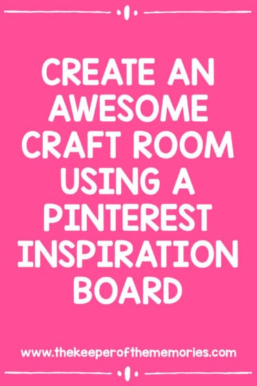 Create An Awesome Craft Room Using A Pinterest Inspiration Board