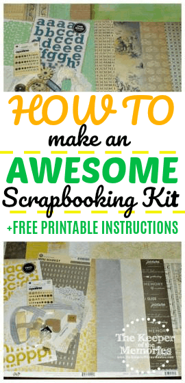collage of DIY scrapbooking kits with text: How To Make An Awesome Scrapbooking Kit + Free Printable Instructions