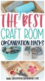 12 Amazing Craft Room Organization Hacks to Help You Get Organized Quickly & Easily