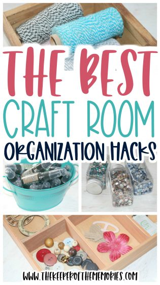 collage of craft supplies with text: The Best Craft Room Organization Hacks
