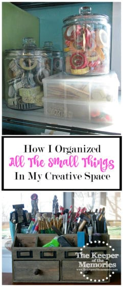 collage of organized tools and embellishments with text: How I Organized All the Small Things in My Creative Space