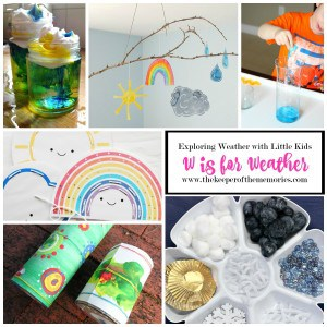 collage of weather activities for little kids with text: Exploring Weather with Little Kids W is for Weather