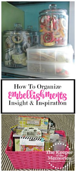 collage of organized embellishments with text: How To Organized Embellishments