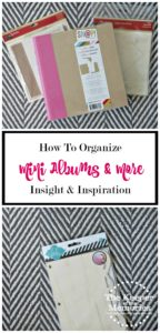 How To Organize Mini Albums & More