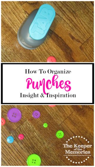 tab punch on the floor surrounded by colorful buttons with text overlay: How To Organize Punches