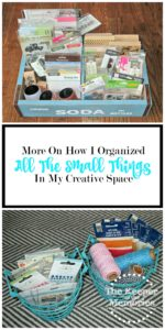 More On How I Organized All The Small Things In Our Creative Space