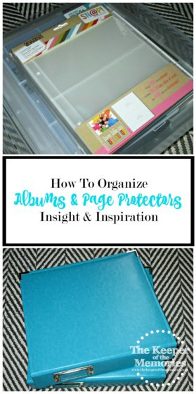 collage of albums and page protectors with text: How To Organize Albums & Page Protectors