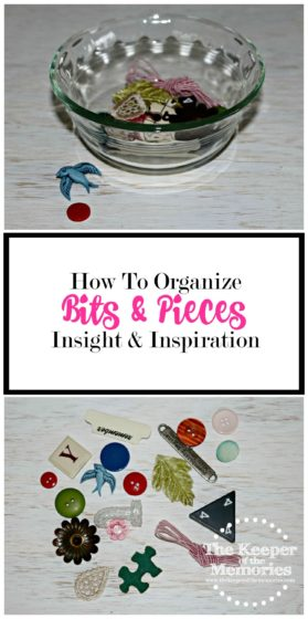 collage of scrapbooking embellishments with text: How To Organize Bits & Pieces