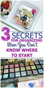 3 Secrets For Organizing Your Creative Space When You Don't Know Where To Start
