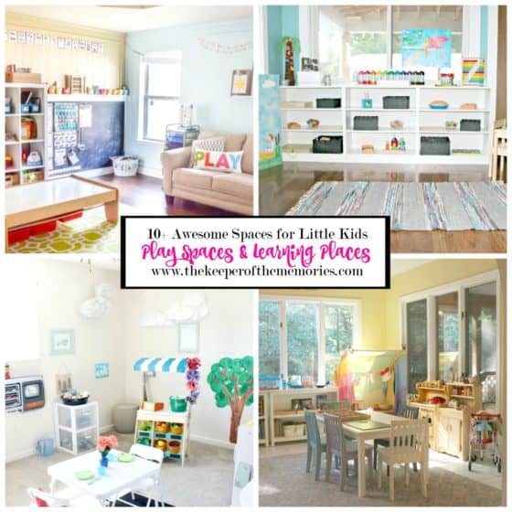 collage of several play room and homeschool spaces for little kids with text: 10+ Awesome Spaces for Little Kids, Play Spaces & Learning Places