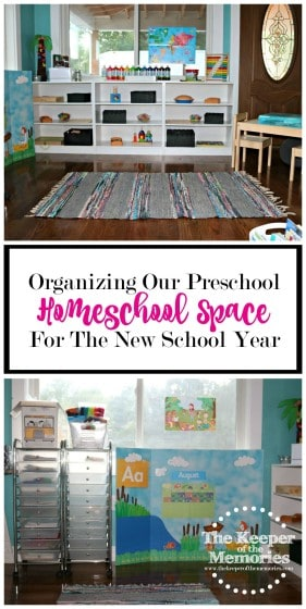 collage of preschool homeschool space images with text overlay: Organizing Our Preschool Homeschool Space for the New School Year