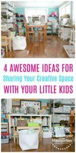 4 Awesome Ideas for Sharing Your Creative Space With Your Kids