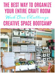 The Best Way To Organize Your Craft Room Week One Challenge Creative Space Bootcamp