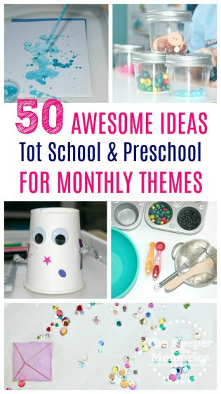 50 Awesome Ideas for Monthly Themes for Tot School & Preschool