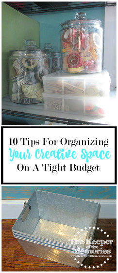 collage of craft room organization images with text: 10 Tips for Organizing Your Creative Space on a Tight Budget