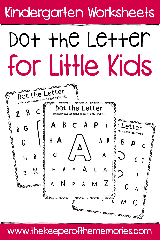 Dot the Letter Alphabet Kindergarten Worksheets for Little ...