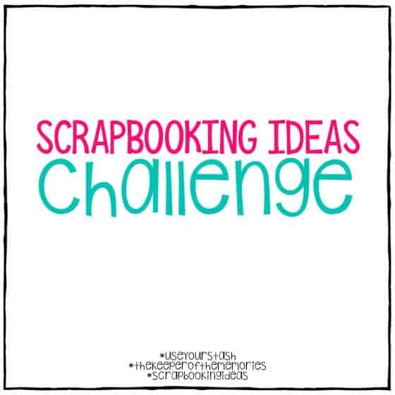 Scrapbooking Ideaa Challenge