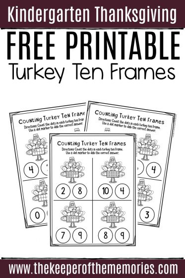 Turkey Ten Frames Thanksgiving Kindergarten Worksheets with text: Kindergarten Thanksgiving Free Printable Turkey Ten Frames