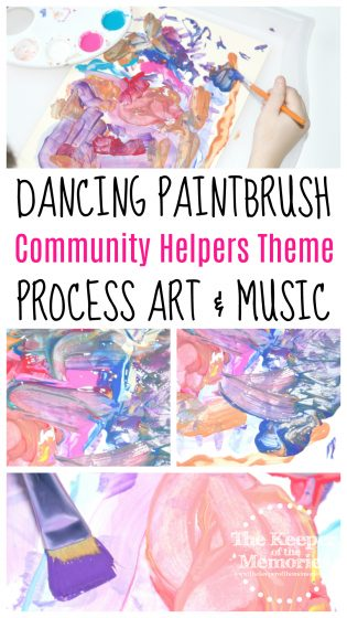 Dancing Paintbrush Process Art with text: Dancing Paintbrush Community Helpers Theme Process Art & Music