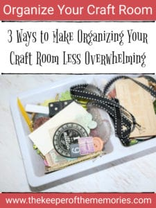 craft supplies in organized tray with text: Organize Your Craft Room 3 Ways To Make Organizing Your Craft Room Less Overwhelming