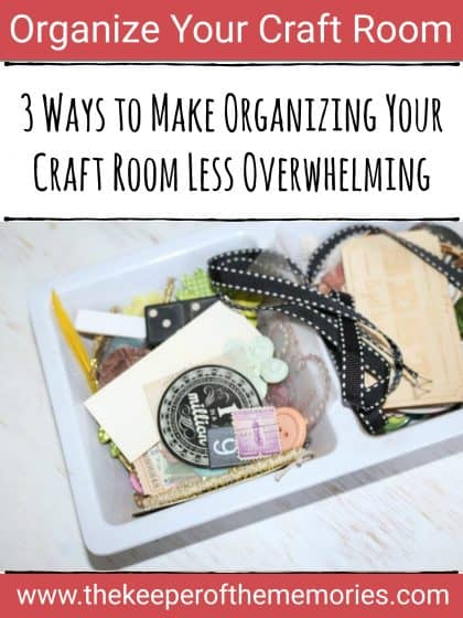 embellishments organized in white divided tray with text overlay: 3 Ways to Make Organizing Your Craft Room Less Overwhelming