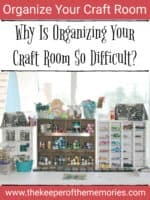 Why Is Organizing My Craft Room So Difficult?