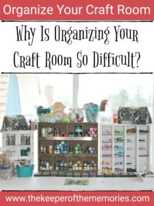 organized craft workspace with text overlay: Why Is Organizing Your Craft Room So Difficult?