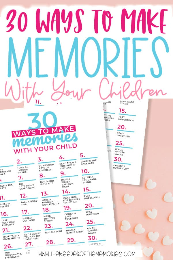 30 Awesome Ways to Make Memories With Your Children + Free Printable