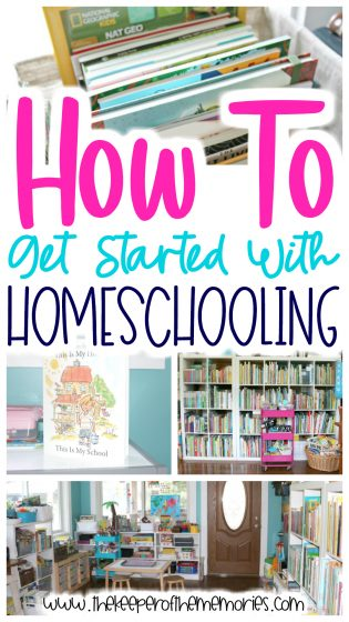 collage of homeschooling images with text: How To Get Started With Homeschooling