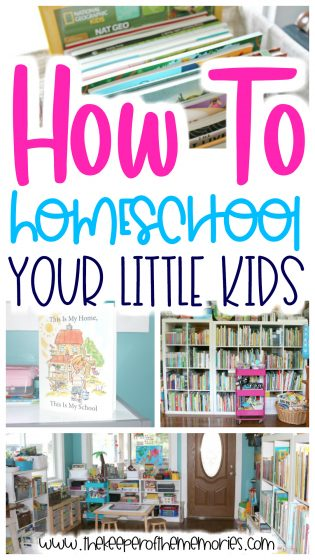 collage of homeschooling images with text: How To Homeschool Your Little Kids