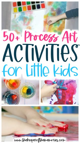 collage of process art activities with text: 50+ Process Art Activities for Little Kids
