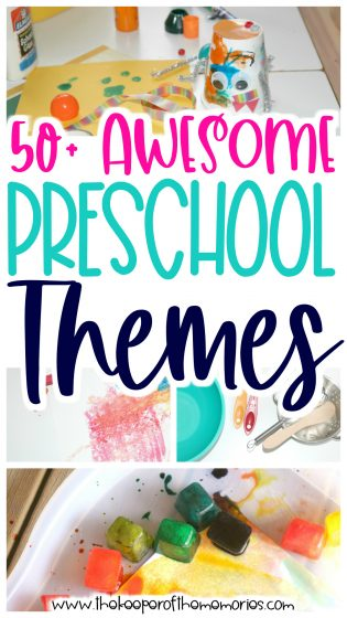collage of preschool theme activities with text: 50+ Awesome Preschool Themes
