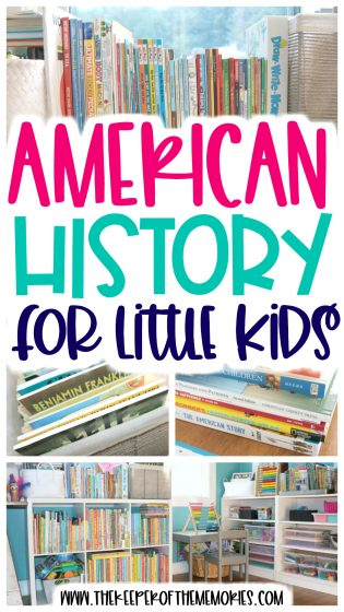 collage of American History homeschool images with text: American History for Little Kids