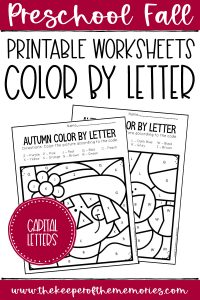 collage of Color by Capital Letter Fall Preschool Worksheets with text: Preschool Fall Printable Worksheets Color by Letter Capital Letters