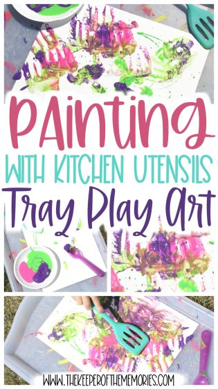 collage of process art images with text: Painting with Kitchen Utensils Tray Play Art