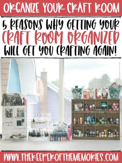 craft supplies organized on workspace with text: Organize Your Craft Room 5 Reasons Why Getting Your Craft Room Organized Will Get Your Crafting Again!