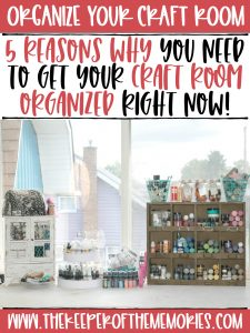 craft supplies organized on workspace with text: Organize Your Craft Room 5 Reasons Why You Need To Get Your Craft Room Organized Right Now!