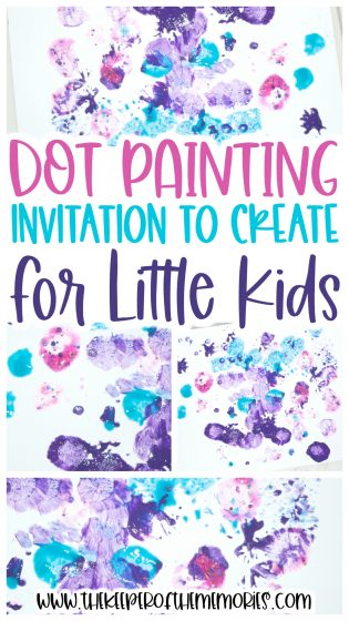 Dot Painting for Kids with text: Dot Painting Invitation to Create for Little Kids