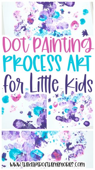 Dot Painting for Kids with text: Dot Painting Process Art for Little Kids