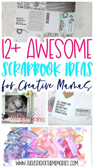 collage of scrapbook ideas with text: 12+ Awesome Scrapbook Ideas for Creative Mamas