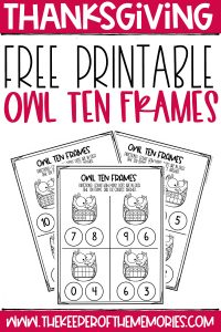 collage of Free Printable Thanksgiving Ten Frame Worksheets with text: Thanksgiving Free Printable Owl Ten Frames