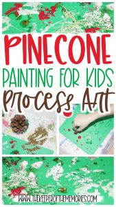 pinecone process art images with text: Pinecone Painting for Kids Process Art