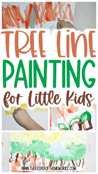collage of tree painting for kids images with text: Tree Line Painting for Little Kids