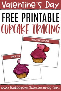 Free Printable Valentine's Day Activities for Preschoolers with text: Valentine's Day Free Printable Cupcake Tracing