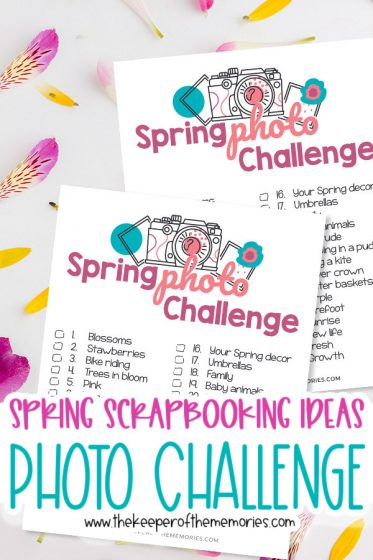 Spring Photo Challenge images with text: Spring Scrapbooking Ideas Photo Challenge