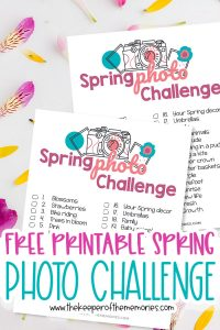 Spring Scrapbooking Ideas images with text: Free Printable Spring Photo Challenge
