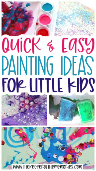 collage of painting ideas for kids with text: Quick & Easy Painting Ideas for Little Kids