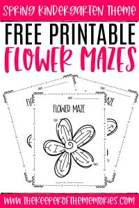 collage of Flower Mazes Spring Kindergarten Worksheets with text: Spring Kindergarten Theme Free Printable Flower Mazes